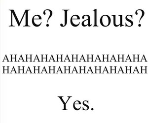 jealous, me, and yes image