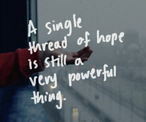 hope, quotes, and Powerful image