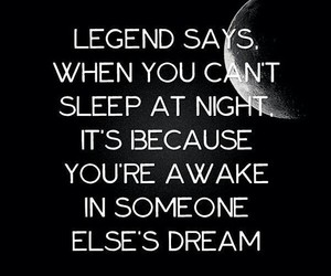 legend, quote, and Dream image
