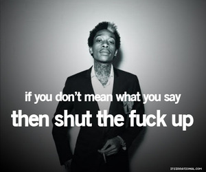 (:, quotes, and shut up image