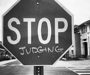 stop, judge, and quote image