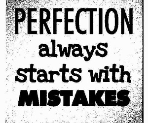 mistakes, perfection, and quote image