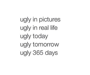 ugly, today, and tomorrow image