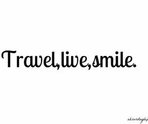 smile, live, and travel image