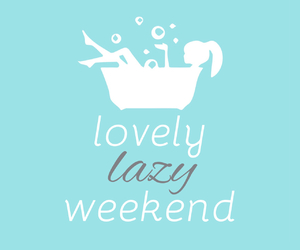 Lazy, lovely, and weekend image