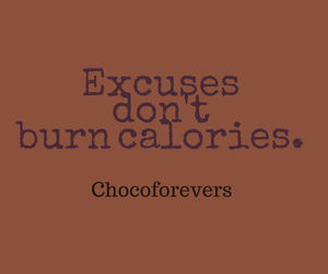 burn, calories, and excuses image
