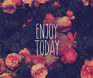 enjoy, flowers, and today image