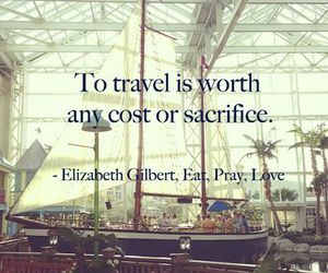 quote, travel, and eat pray love image