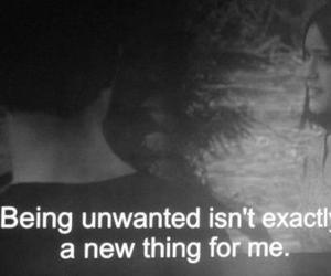 unwanted, quote, and sad image