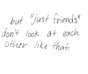 just friends, look, and love image