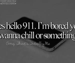 911, bored, and chill image