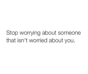 quotes, stop, and worry image