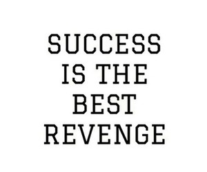 success, revenge, and quote image