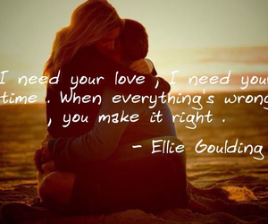 Ellie Goulding, song lyric, and i need your love image