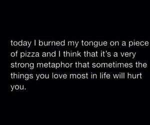 pizza, love, and hurt image