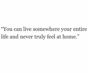 life, home is a feeling, and home is not a home image