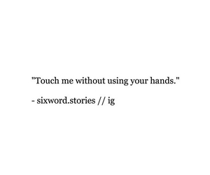 hands, quotes, and touch me image