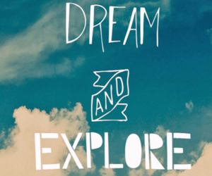 Dream, explore, and quote image