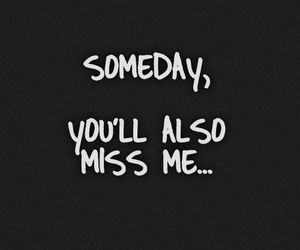 broken, quote, and miss me image