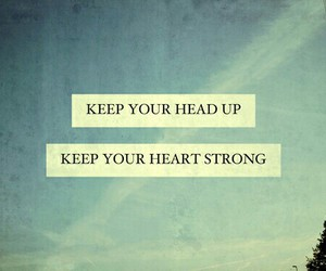quotes and keepyourheadup image