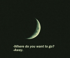 moon, away, and quotes image