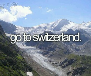 switzerland, bucket list, and before i die image
