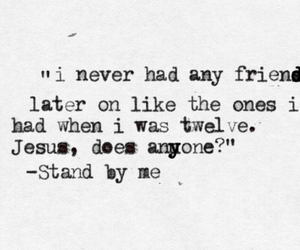 quote, stand by me, and friends image