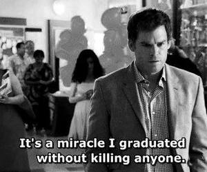 Dexter, quote, and black and white image