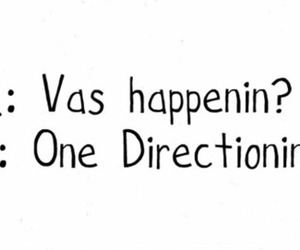 1d, one direction infection, and vas happenin image