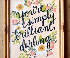 quote, brilliant, and darling image