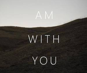 quotes, words, and i am with you image
