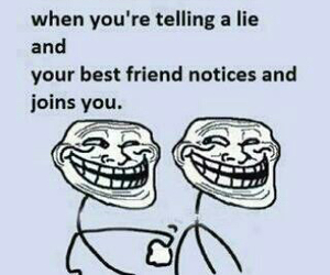 funny, lies, and friends image