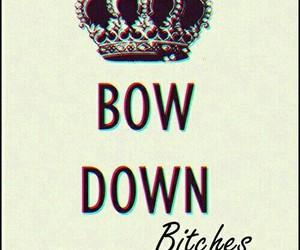 beyoncé, bitches, and bow down image