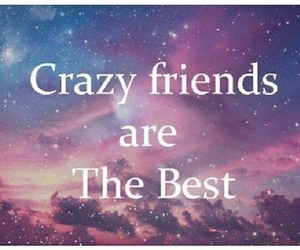friends, crazy, and text image