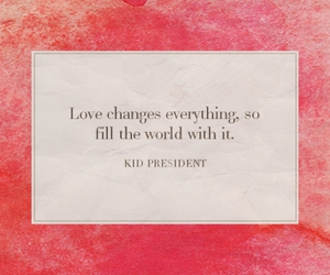 kid president, quote, and love image