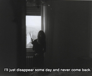 disappear, sad, and quotes image