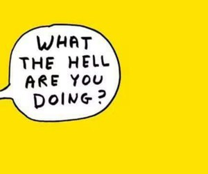 yellow, quote, and hell image