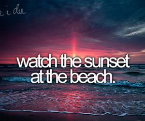 beach, sunset, and before i die image
