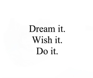 Dream, do it, and wish image