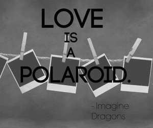 polaroid, quote, and imagine dragons image