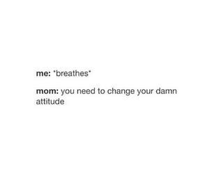 attitude, damn, and funny image