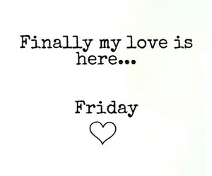 friday, love, and finally image