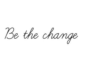 change, be, and quotes image