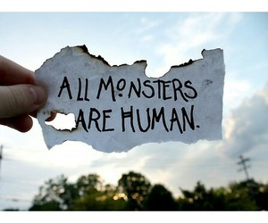 all monsters are human, grunge, and reality image