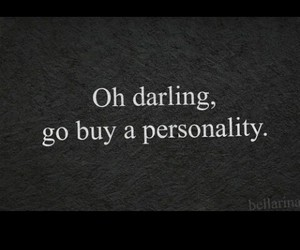 oh yes, oh darling, and go by a personality image