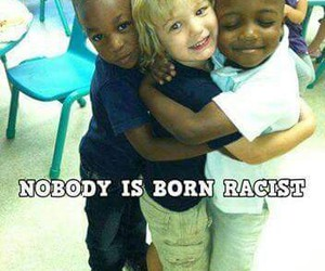racist, kids, and born image