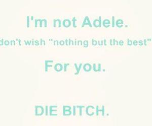 Adele, Best, and bitch image