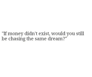 Dream, quotes, and money image