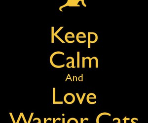 keep calm, warriors, and warrior cats image