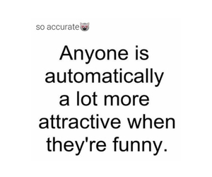funny, attractive, and quote image
